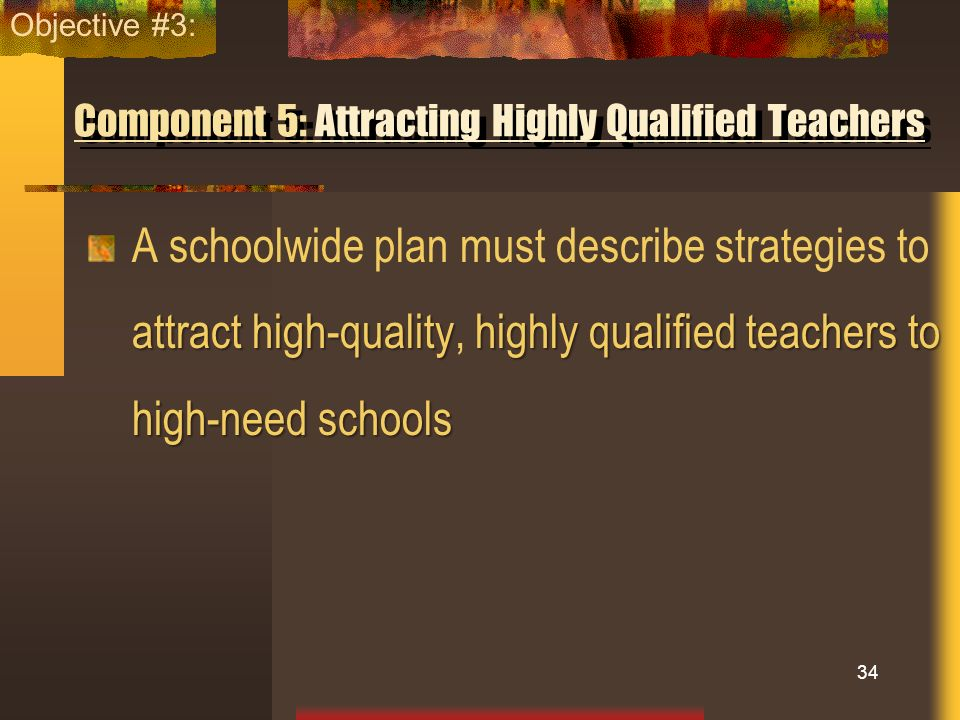 Component 5: Attracting Highly Qualified Teachers