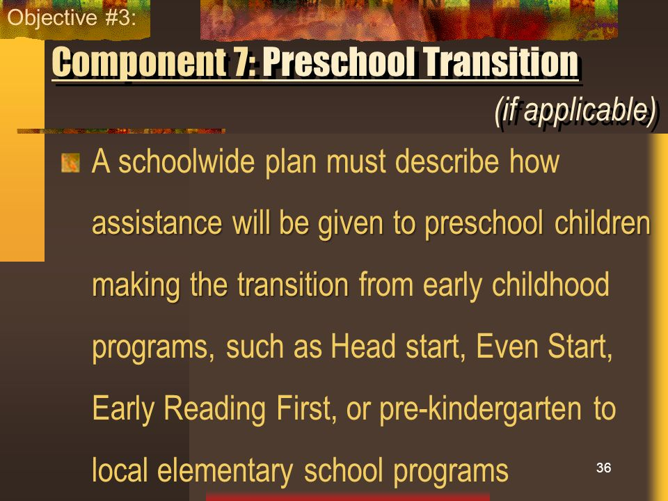 Component 7: Preschool Transition (if applicable)