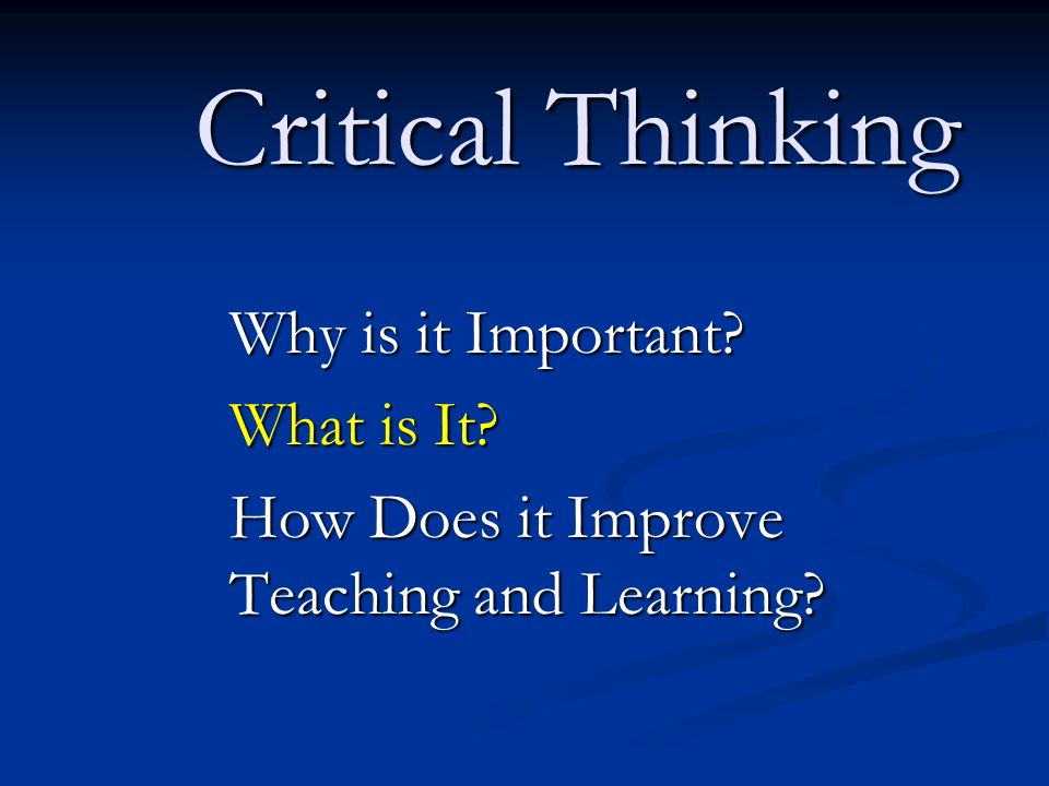 three important steps of critical thinking Critical thinking about the identifying and presenting the student's own perspective and position as it is important to their courses have relocated this step.
