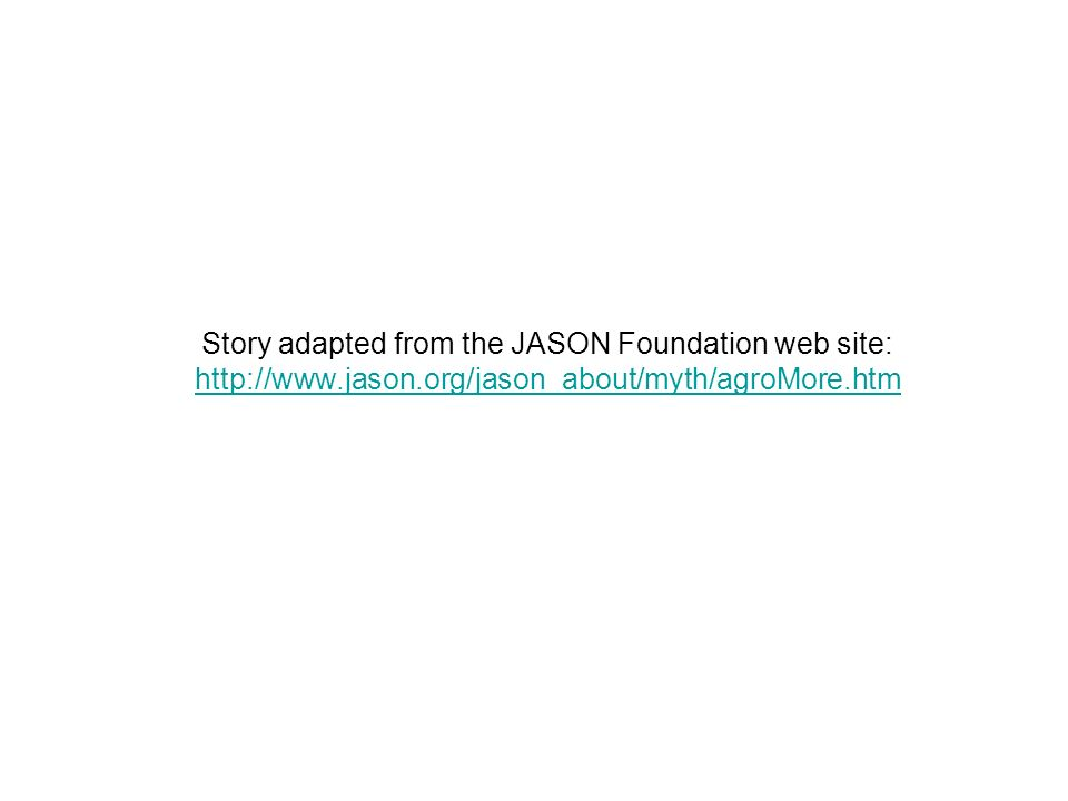Story adapted from the JASON Foundation web site:   jason