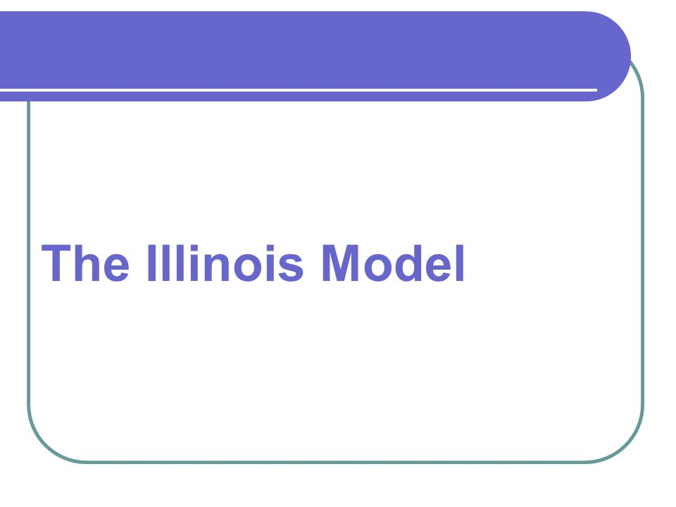 The Illinois Model