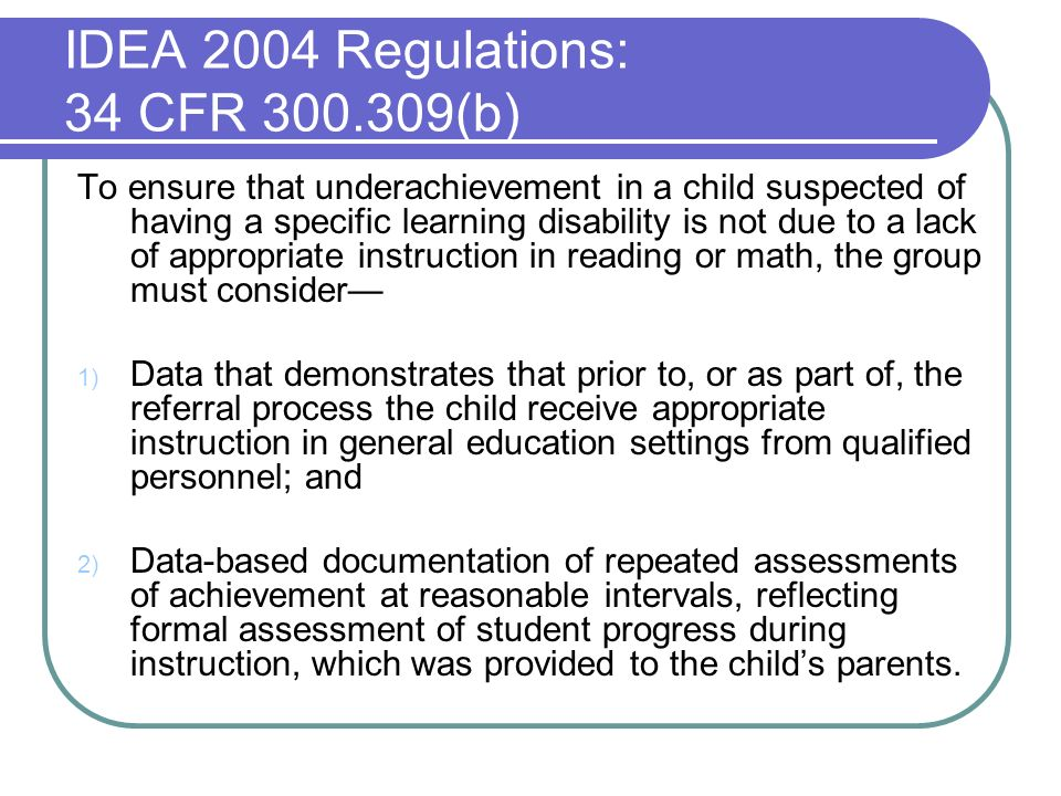 IDEA 2004 Regulations: 34 CFR 300.309(b)