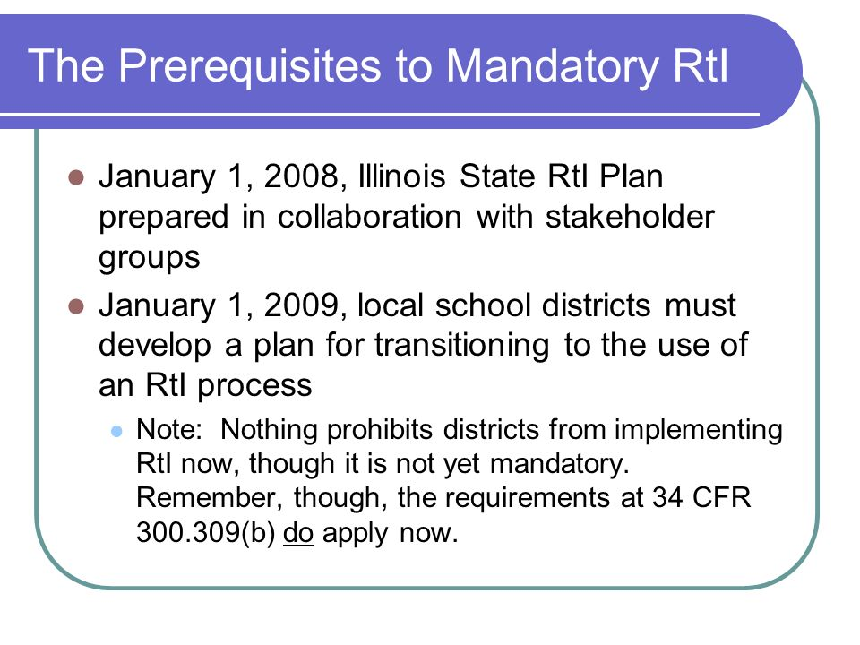 The Prerequisites to Mandatory RtI