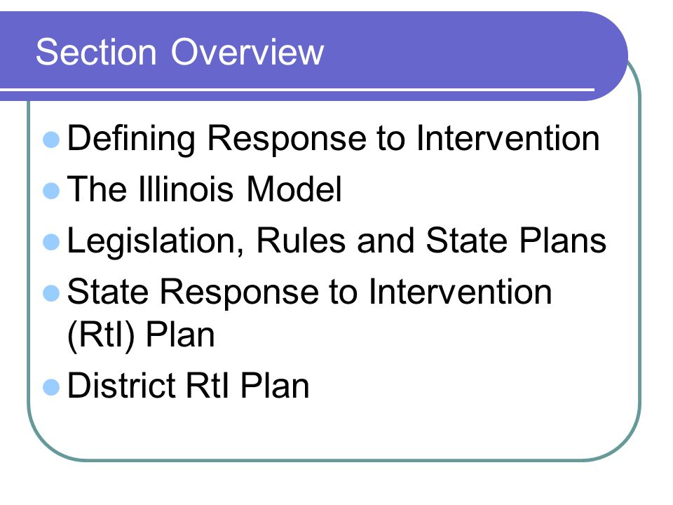 Section Overview Defining Response to Intervention The Illinois Model