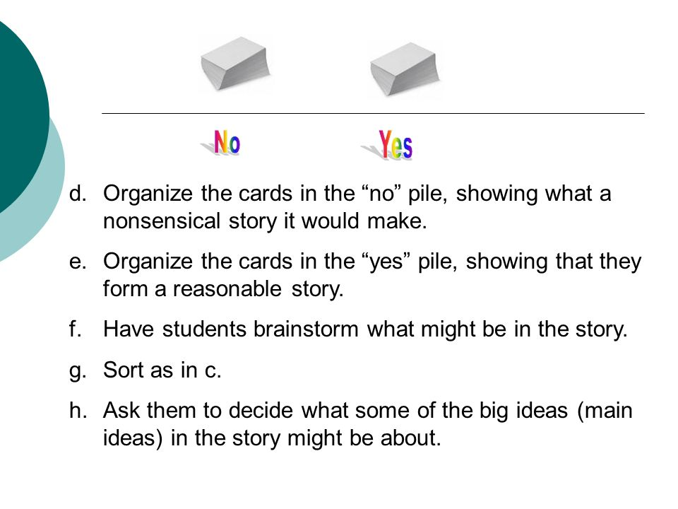 Have students brainstorm what might be in the story. Sort as in c.