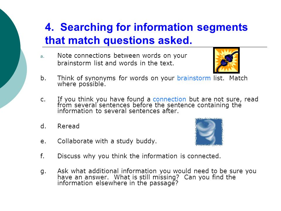 4. Searching for information segments that match questions asked.