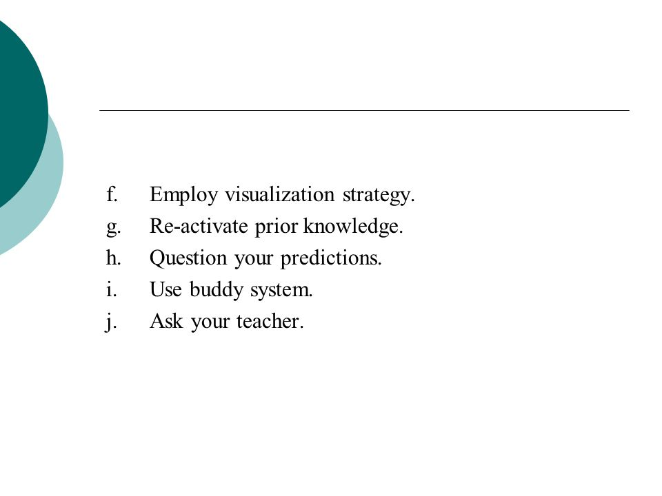 f. Employ visualization strategy.