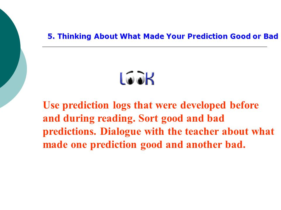 5. Thinking About What Made Your Prediction Good or Bad