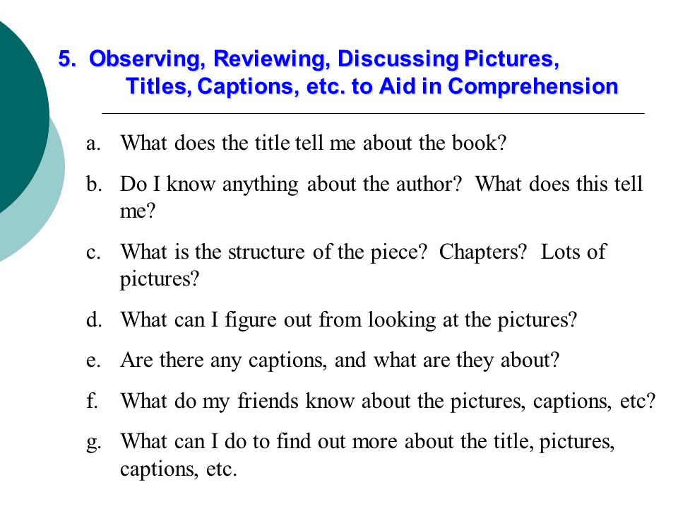 5. Observing, Reviewing, Discussing Pictures,. Titles, Captions, etc