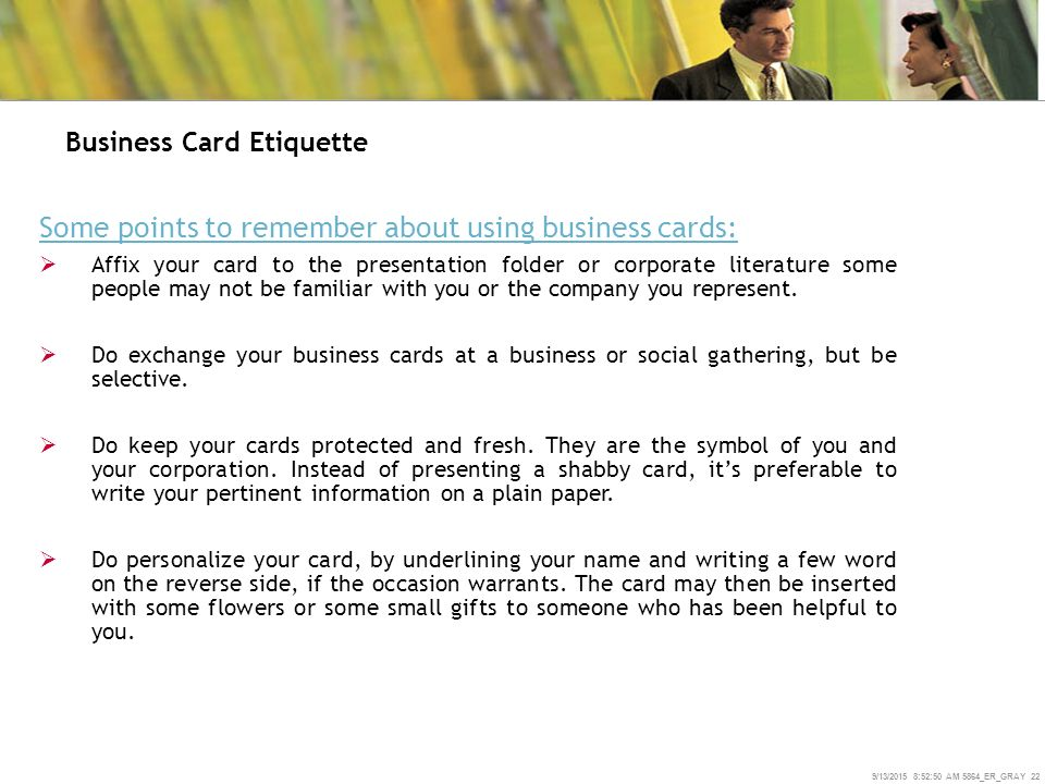 a look at the etiquette for greetings and business cards Here is swift's essential guide to business etiquette in russia  it's polite to have  a double-sided business card with one side in russian and the other in english  to offer when you meet people handshakes are acceptable upon greeting  someone, as long as you  this month, we'll take a look at some of the customs.