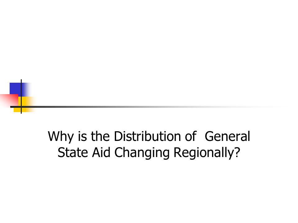 Why is the Distribution of General State Aid Changing Regionally
