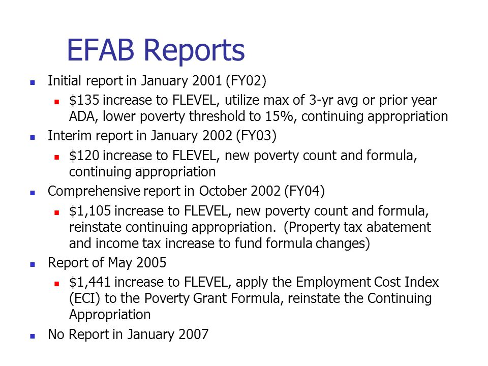EFAB Reports Initial report in January 2001 (FY02)