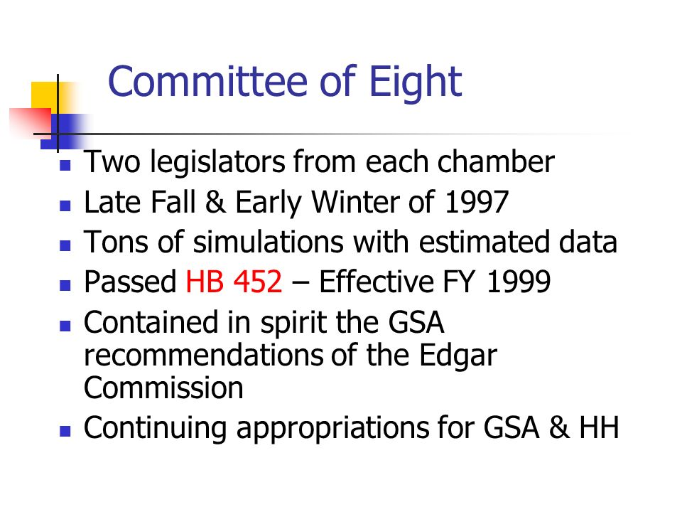 Committee of Eight Two legislators from each chamber