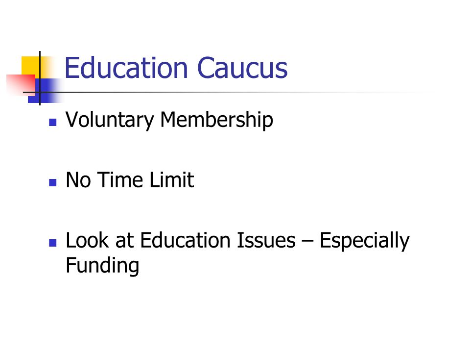 Education Caucus Voluntary Membership No Time Limit