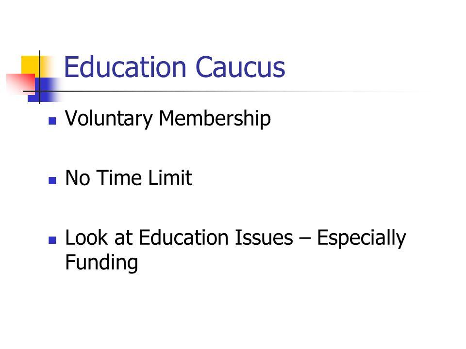 Education Caucus Voluntary Membership No Time Limit
