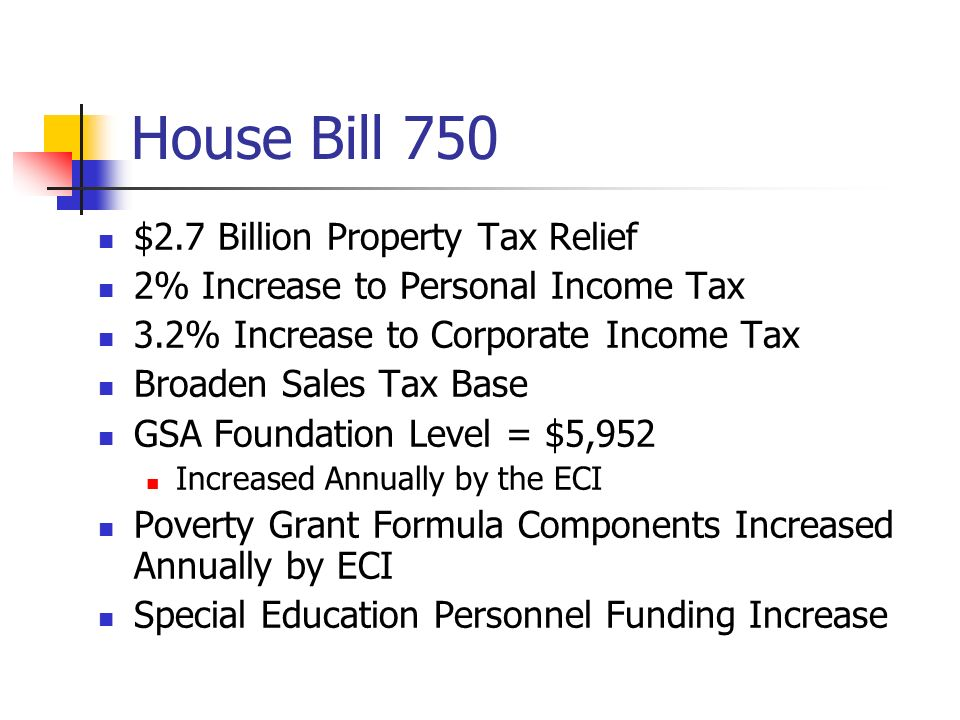 House Bill 750 $2.7 Billion Property Tax Relief