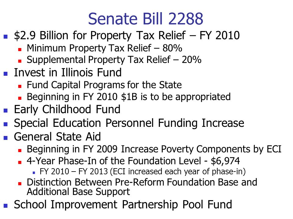 Senate Bill 2288 $2.9 Billion for Property Tax Relief – FY 2010