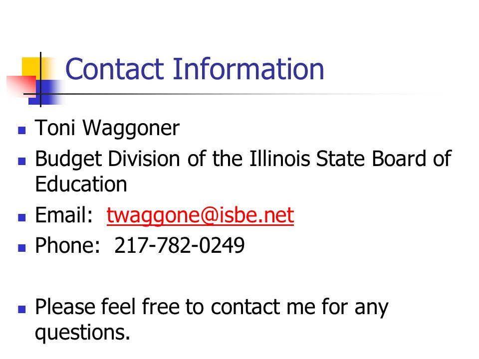 Contact InformationToni Waggoner. Budget Division of the Illinois State Board of Education. Email: twaggone@isbe.net.