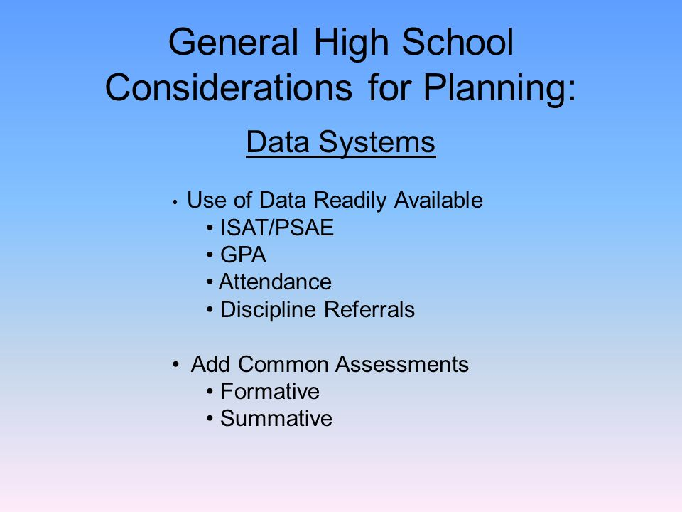 General High School Considerations for Planning: