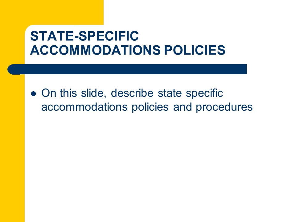 STATE-SPECIFIC ACCOMMODATIONS POLICIES