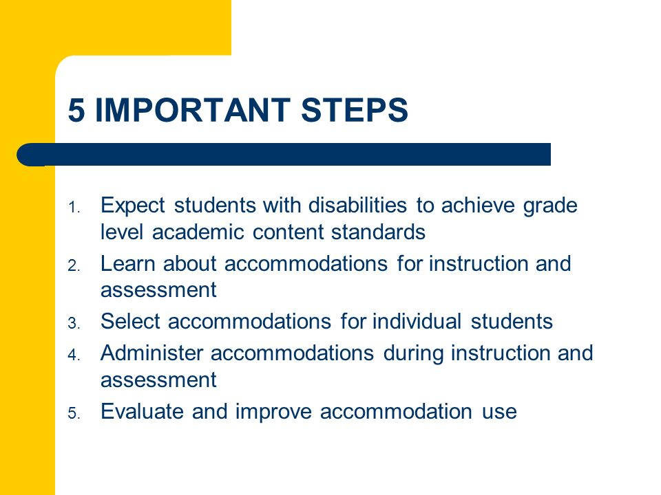 5 IMPORTANT STEPS Expect students with disabilities to achieve grade level academic content standards.