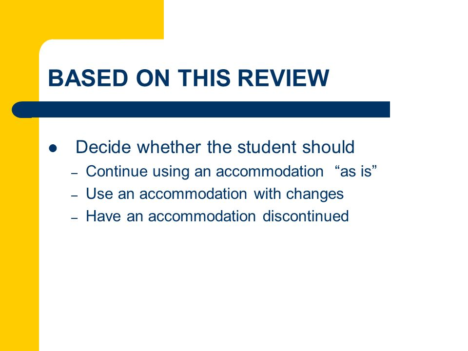 BASED ON THIS REVIEW Decide whether the student should