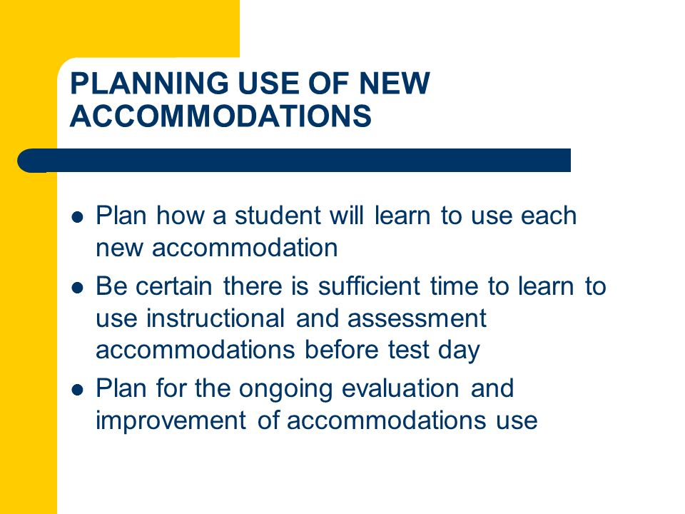 PLANNING USE OF NEW ACCOMMODATIONS