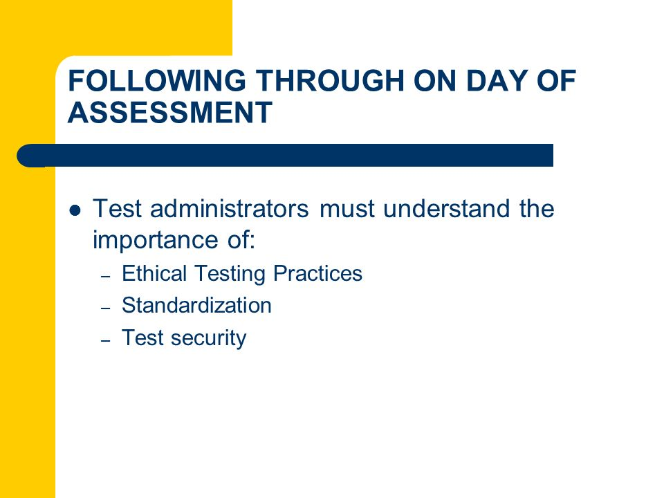 FOLLOWING THROUGH ON DAY OF ASSESSMENT