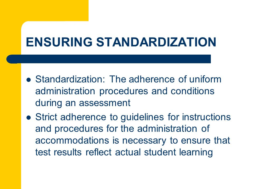 ENSURING STANDARDIZATION