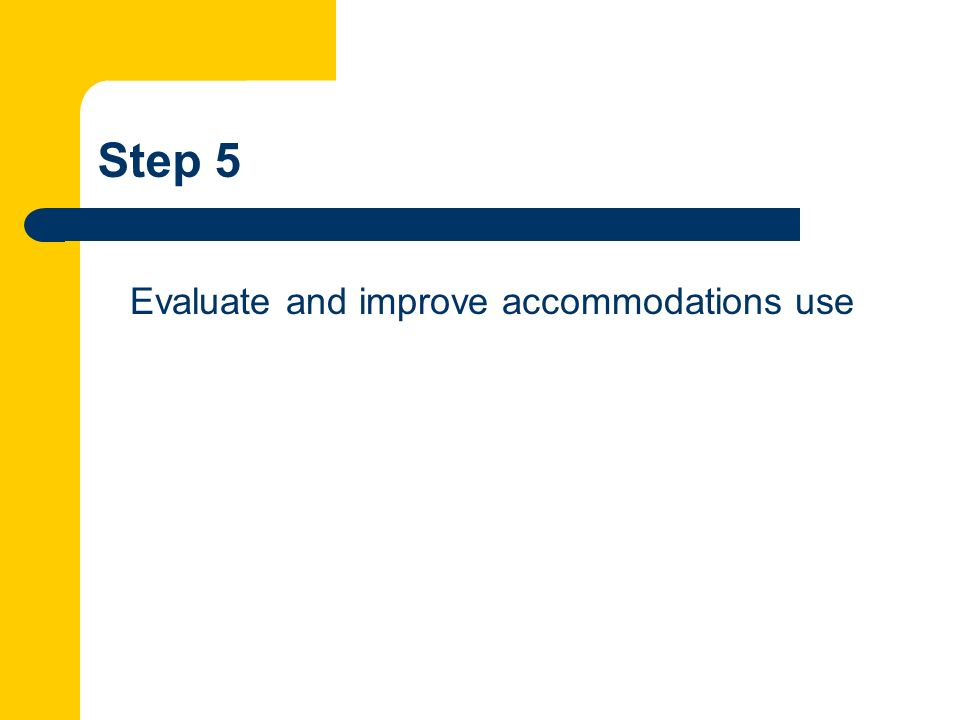 Evaluate and improve accommodations use