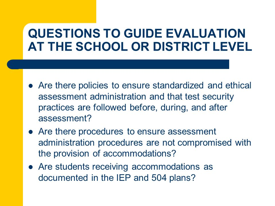 QUESTIONS TO GUIDE EVALUATION AT THE SCHOOL OR DISTRICT LEVEL