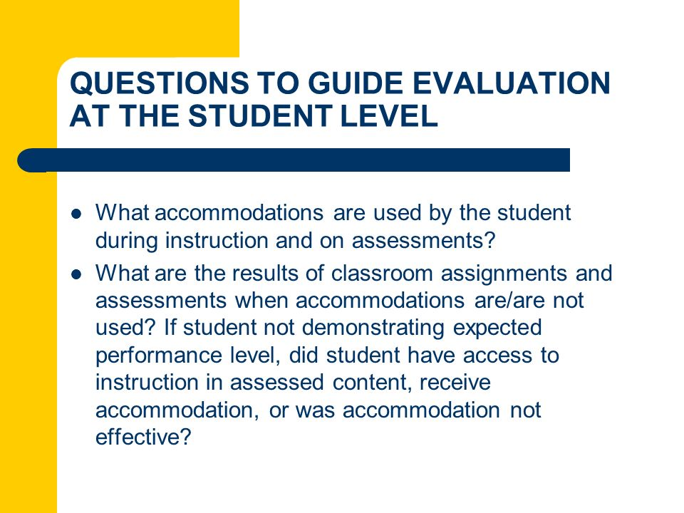 QUESTIONS TO GUIDE EVALUATION AT THE STUDENT LEVEL