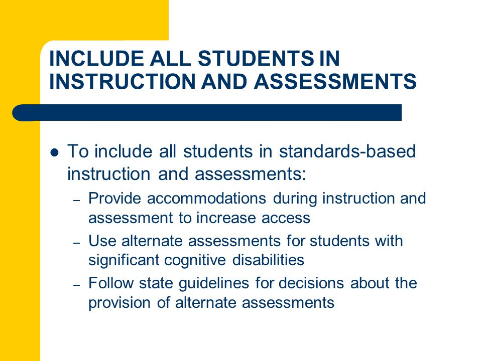 INCLUDE ALL STUDENTS IN INSTRUCTION AND ASSESSMENTS