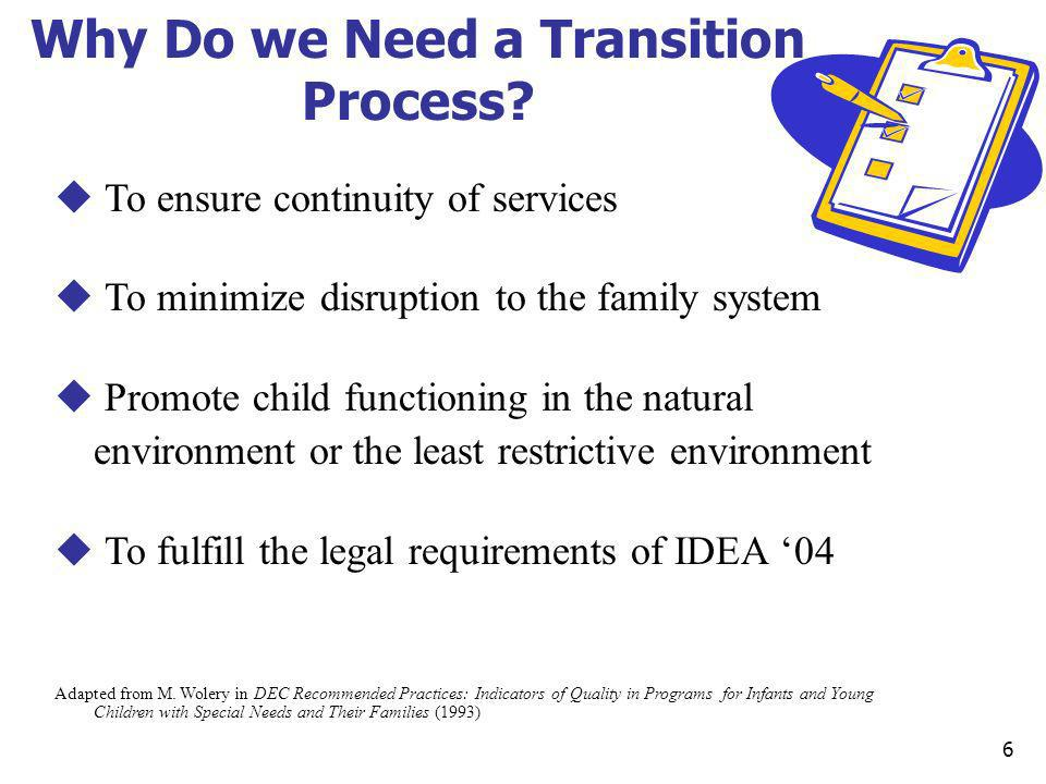 Why Do we Need a Transition Process