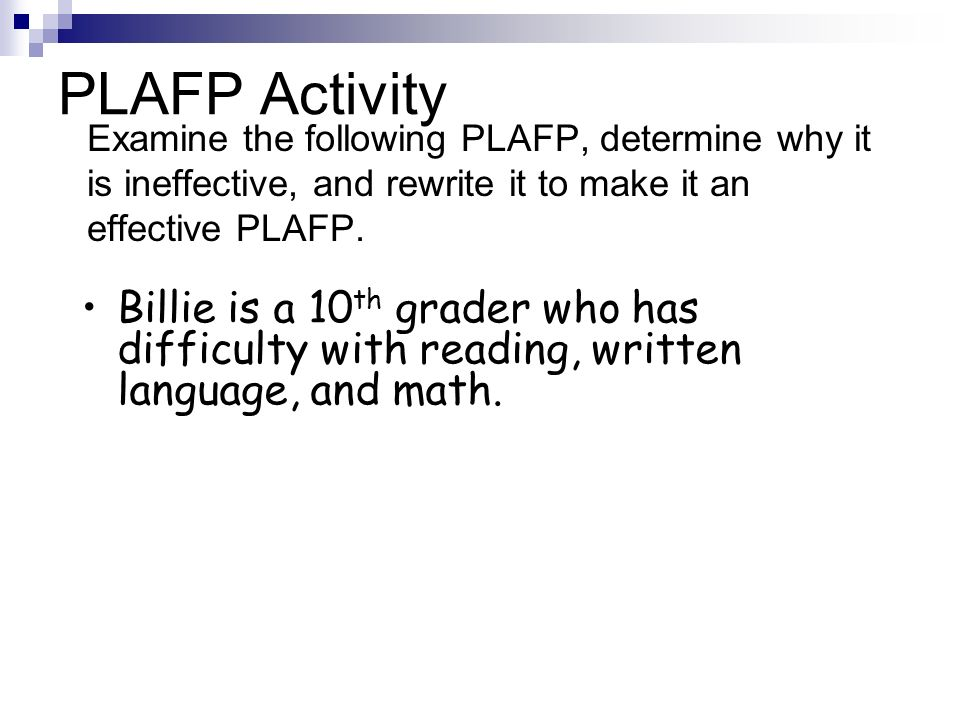 PLAFP Activity Examine the following PLAFP, determine why it is ineffective, and rewrite it to make it an effective PLAFP.