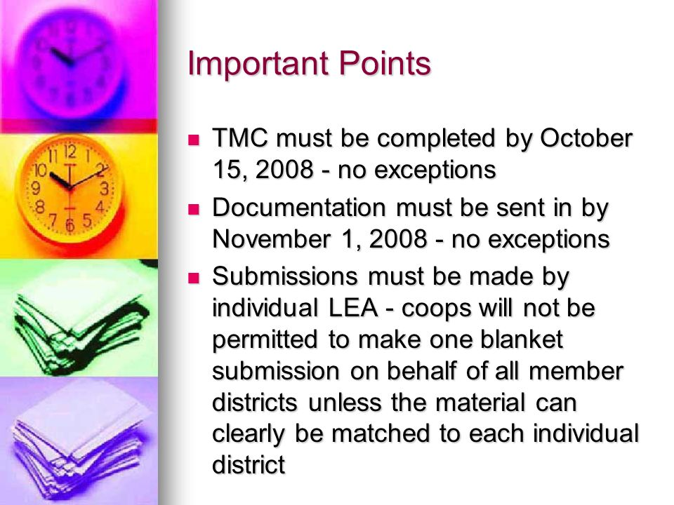 Important Points TMC must be completed by October 15, 2008 - no exceptions. Documentation must be sent in by November 1, 2008 - no exceptions.