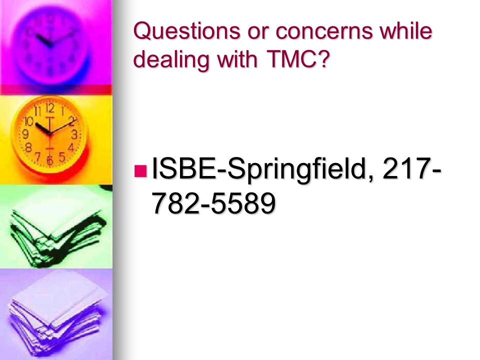 Questions or concerns while dealing with TMC