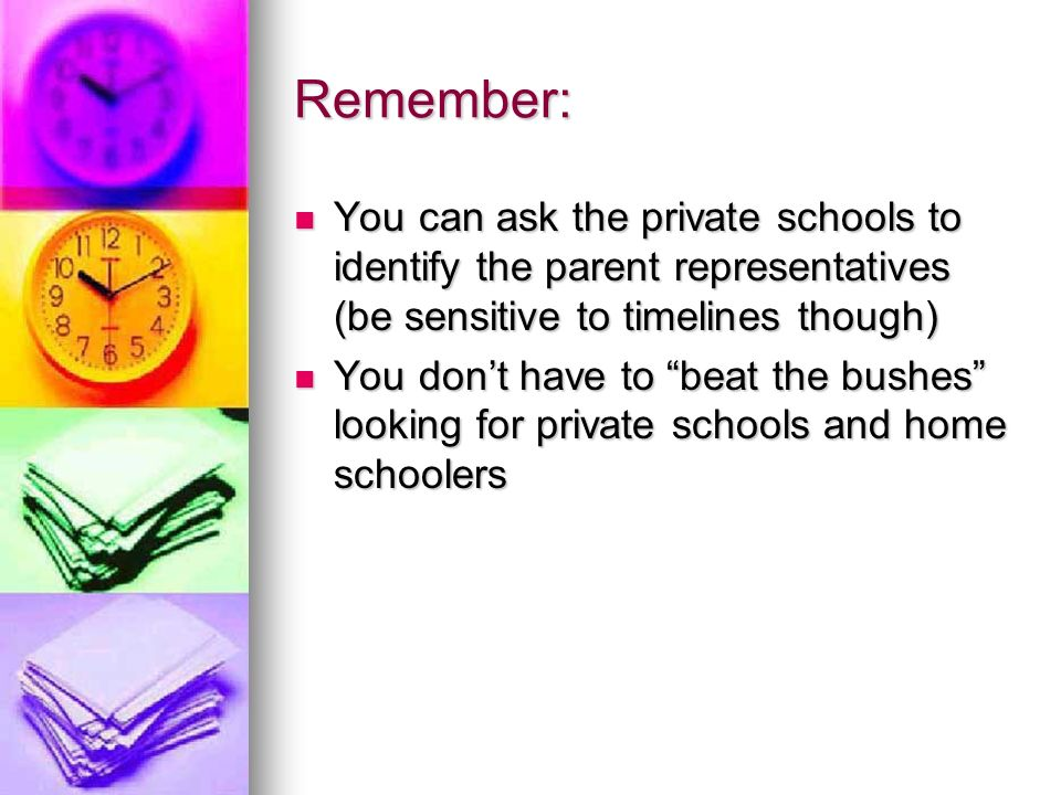 Remember: You can ask the private schools to identify the parent representatives (be sensitive to timelines though)