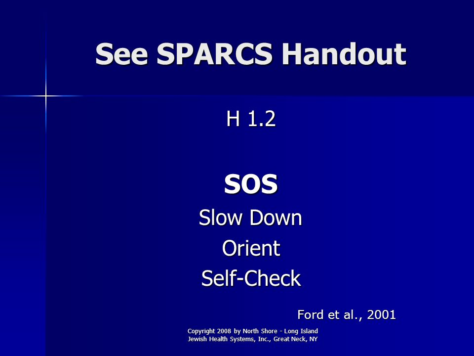 See SPARCS Handout SOS H 1.2 Slow Down Orient Self-Check