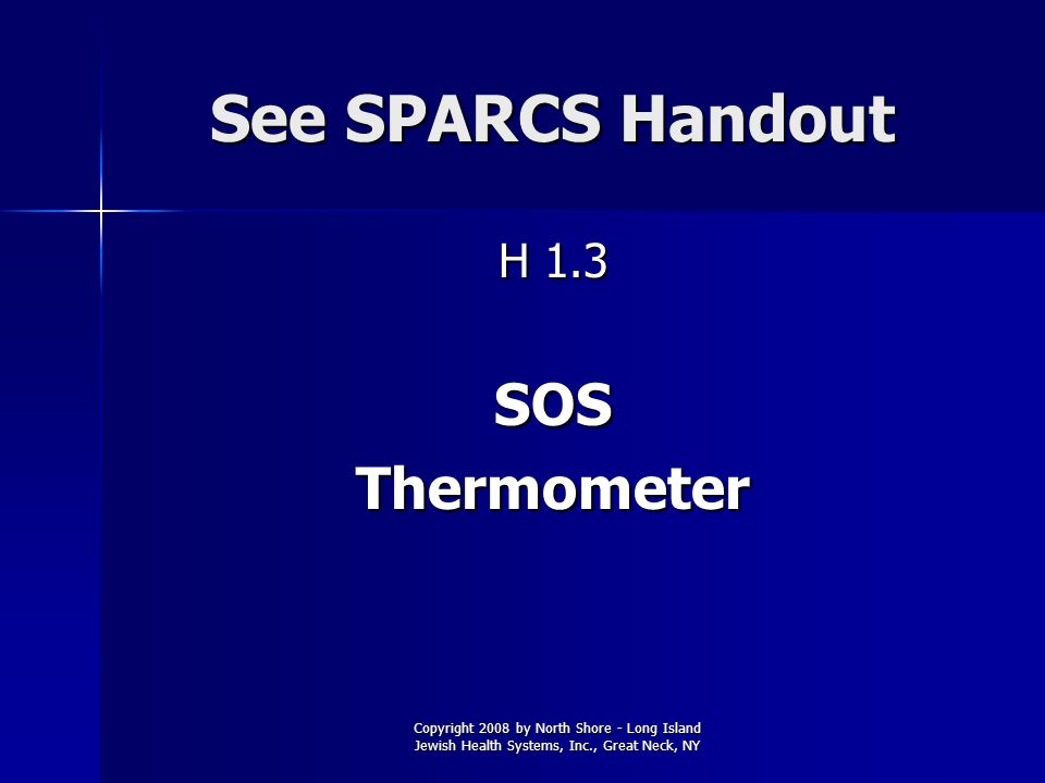 See SPARCS Handout SOS Thermometer H 1.3