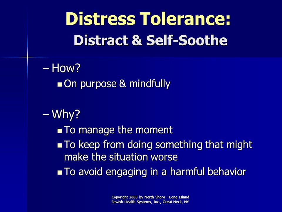 Distress Tolerance: Distract & Self-Soothe
