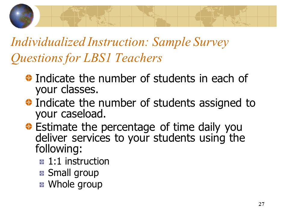 Individualized Instruction: Sample Survey Questions for LBS1 Teachers