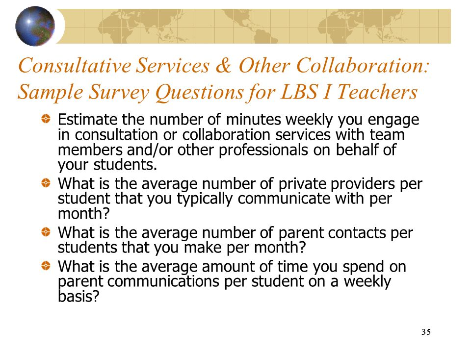 Consultative Services & Other Collaboration: Sample Survey Questions for LBS I Teachers