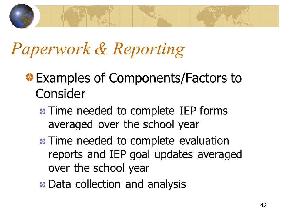 Paperwork & Reporting Examples of Components/Factors to Consider
