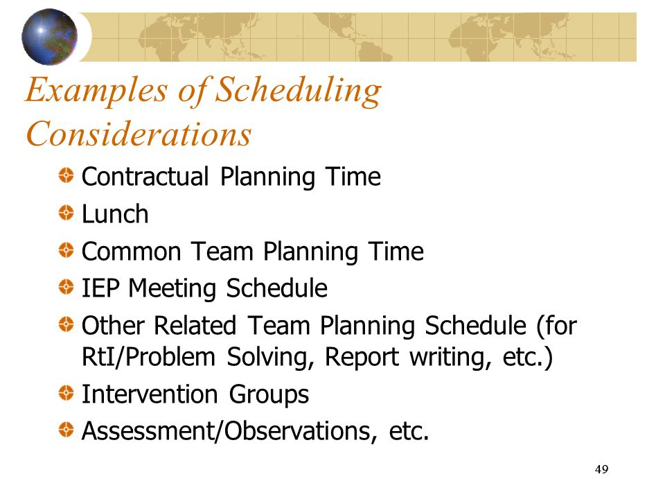 Examples of Scheduling Considerations