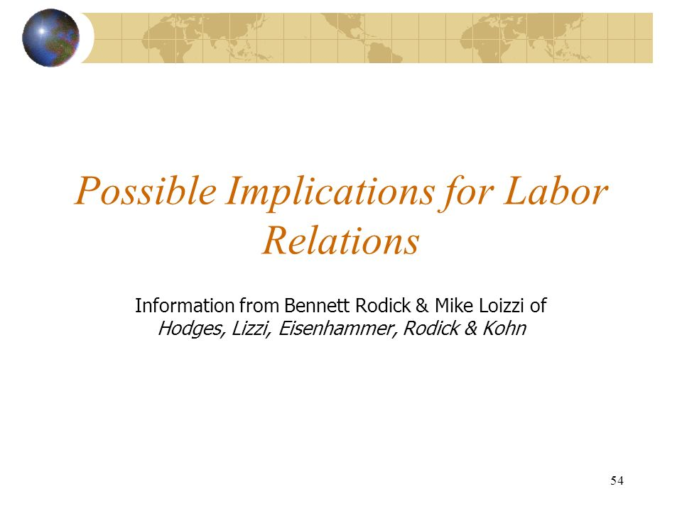 Possible Implications for Labor Relations