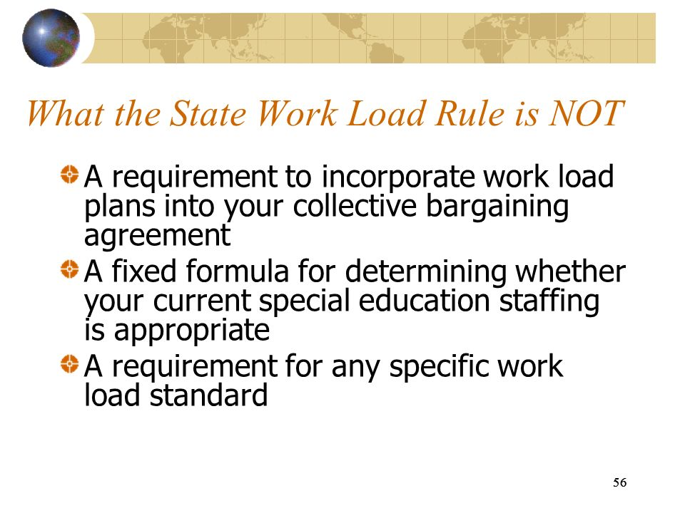 What the State Work Load Rule is NOT