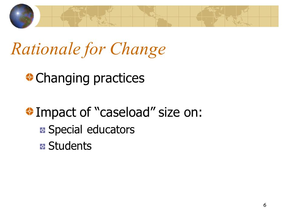 Rationale for Change Changing practices Impact of caseload size on: