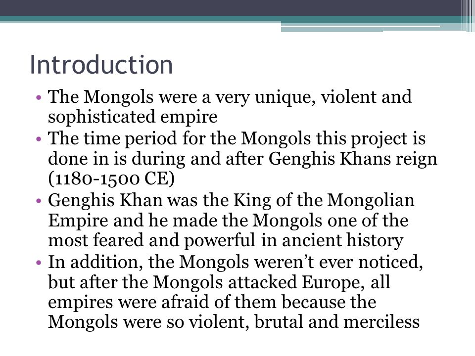 introduction to genghis khan Learn to know genghis khan and the other main characters of mongolia's history on e-mongol and discover the real history of the mongolian empire history of mongolia : chronology and details a introduction of mongolian history with chinggis khan.