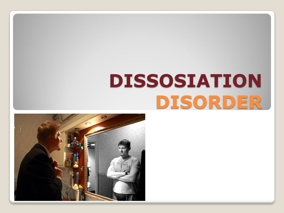 DISSOSIATION DISORDER